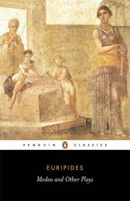 "Medea and Other Plays: ""Alcestis"", ""Children of Heracles"", ""Hippolytus"""