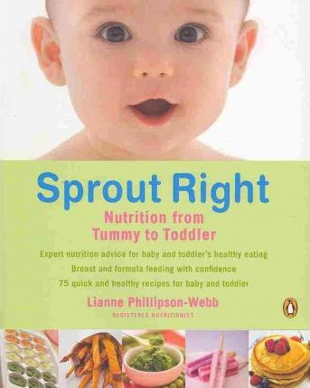 Sprout Right : Nutrition from Tummy to Toddler