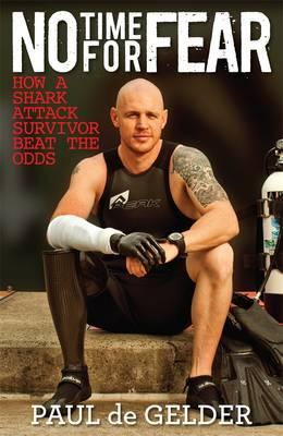 No Time for Fear: How a Shark Attack Survivor Beat the Odds