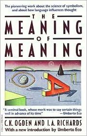 The Meaning of Meaning : A Study of the Influence of Language Upon Thought and of the Science of Symbolism