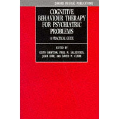 Cognitive Behaviour Therapy for Psychiatric Problems : A Practical Guide
