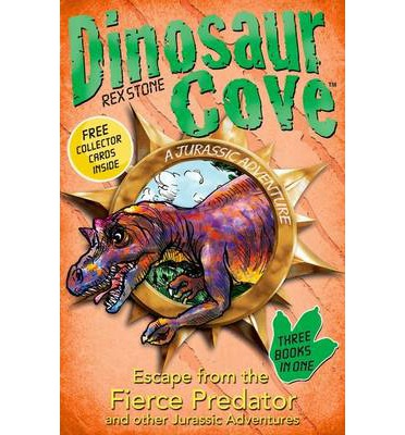 Dinosaur Cove: Escape from the Fierce Predator and Other Jurassic Adventures
