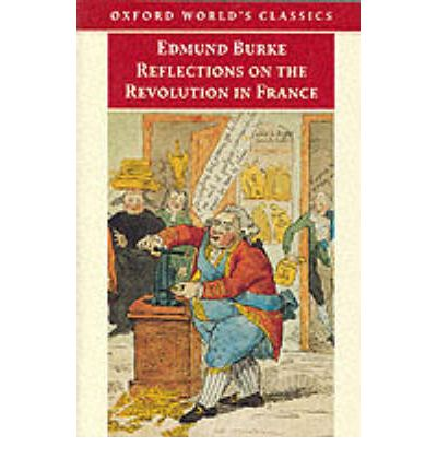 edmund burke reflections on the revolution in france essay Edmund burke taught us that without an anchor edmund burke, reflections on the revolution in france, pages 93-119 share this: facebook by the civilizational crisis author bradley j birzer bradley j birzer is the co-founder of, and senior contributor to, the imaginative conservative.