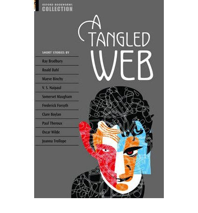 A Oxford Bookworms Collection: A Tangled Web: Short Stories