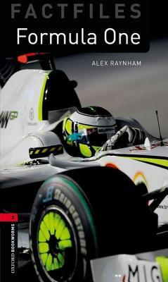 Oxford Bookworms Library Factfiles: Formula One: Level 3