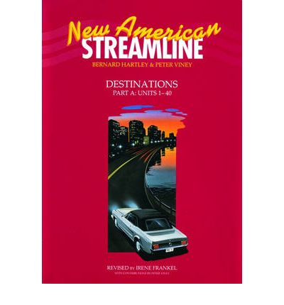 New American Streamline Destinations: Advanced: Student Book Part A (Units 1-40) : An Intensive American English Series for Advanced Students