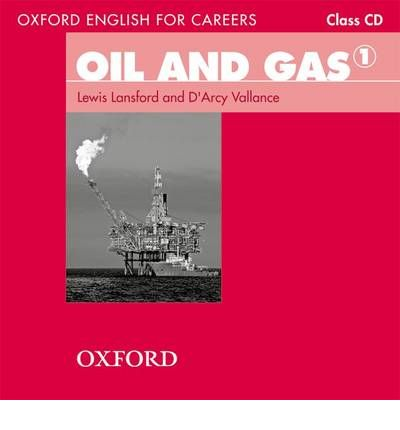 Oil and gas 1 student book 1 (oxford english for careers): lewis.