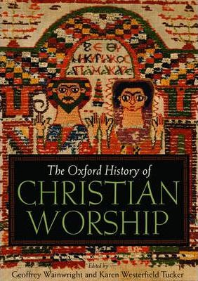 The Oxford History of Christian Worship
