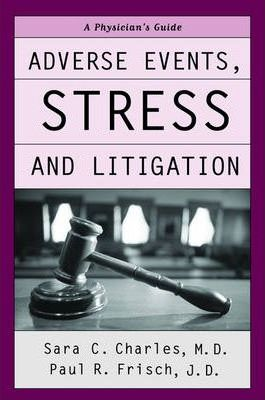Adverse Events, Stress and Litigation : A Physicians's Guide