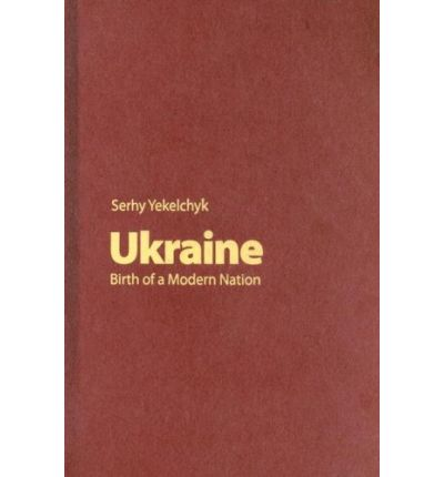 ukraine birth of a modern nation [02320d] - ukraine birth of a modern nation u kraine occupies an important strategic position in europe both from a human and the material basis by tracing the fate of the ukrainian people.