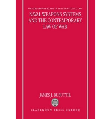Naval Weapons Systems and the Contemporary Law of War