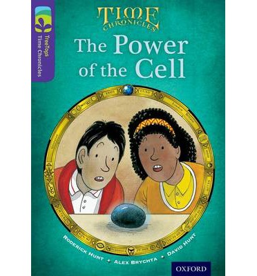 Oxford Reading Tree TreeTops Time Chronicles: Level 11: The Power of the Cell