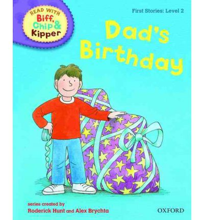 Oxford Reading Tree Read with Biff, Chip, and Kipper: First Stories: Level 2: Dad's Birthday