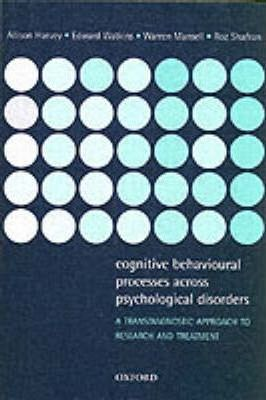 Cognitive Behavioural Processes Across Psychological Disorders