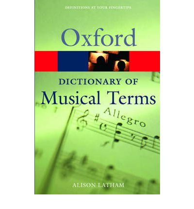 dictionary musical oxford oxford paperback reference terms Oxford dictionary of musical terms by alison latham $1795 buy online or call us (+61) 3 9690 2227 from albert park, 127 dundas place, albert park, victoria, australia.