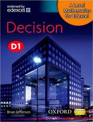 A Level Mathematics for Edexcel: Decision D1: Decision D1