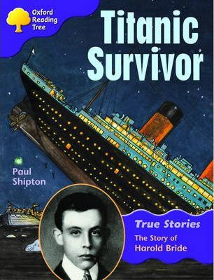 Oxford Reading Tree: Level 11: True Stories: Titanic Survivor: The Story of Harold Bride