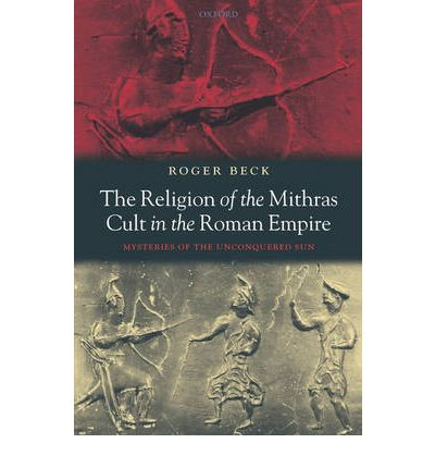 The Religion of the Mithras Cult in the Roman Empire