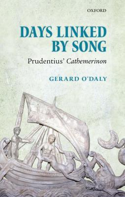 Days Linked by Song : Prudentius' Cathemerinon