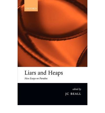liars and heaps new essays on paradox A list of all the characters essay heaps liar new paradox in the outsiders a college character analysis differs from one completed in high school.