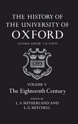 The History of the University of Oxford: Volume V: The Eighteenth Century