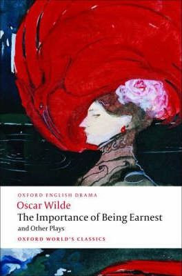 "The Importance of Being Earnest and Other Plays: ""Lady Windermere's Fan"", ""Salome"", ""A Woman of No Importance"", ""An Ideal Husband"", ""The Importance of Being Earnest"""