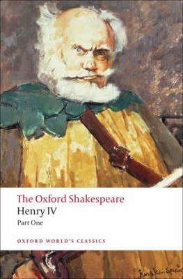 Henry IV: The Oxford Shakespeare Part I