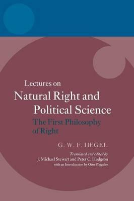 Hegel: Lectures on Natural Right and Political Science : The First Philosophy of Right