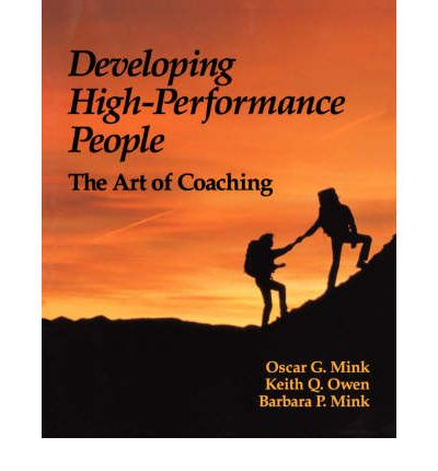Developing High Performance People : The Art of Coaching