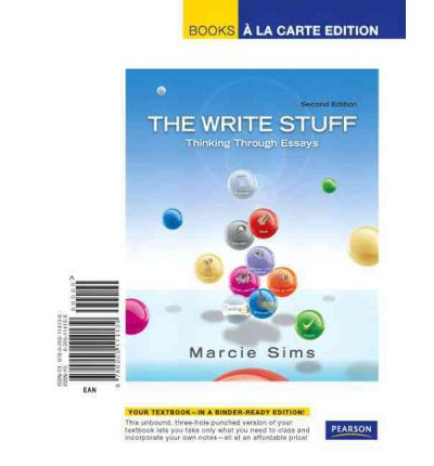 the write stuff thinking through essays 2nd edition marcie sims Rent, buy, or sell write stuff: thinking through essays, by sims, 2nd edition, worktext - isbn 9780321829153 - orders over $49 ship for free - bookbyte.