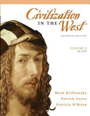 Civilization in the West: (to 1715) v. 1