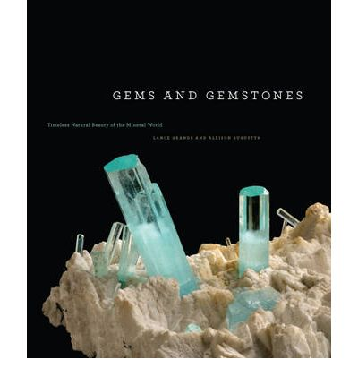 Gems and Gemstones : Timeless Natural Beauty of the Mineral World