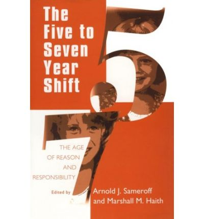 The Five to Seven Year Shift : The Age of Reason and Responsibility