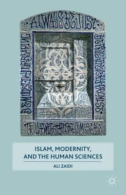 Islam, Modernity, and the Human Sciences