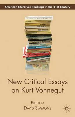 critical essays on kurt vonnegut Kurt vonnegut galapagos essays on friendship free kurt vonnegut essays and papers helpme amazon at millenniums end new essays on the work of kurt kurt vonneguts short stories essay questions gradesaver kurt vonnegut a man without a country npr kurt vonnegut essay new critical essays on kurt vonnegut d simmons.