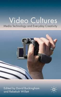 Video Cultures : Media Technology and Everyday Creativity