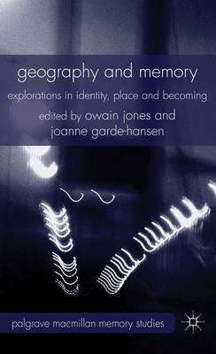 Geography and Memory : Explorations in Identity, Place and Becoming