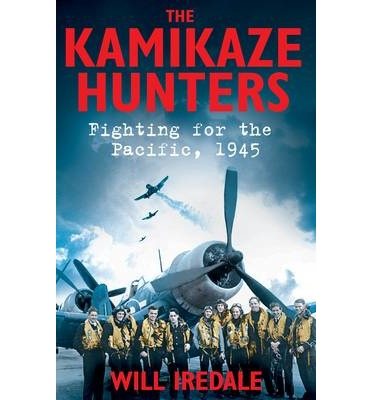The Kamikaze Hunters : Fighting for the Pacific, 1945