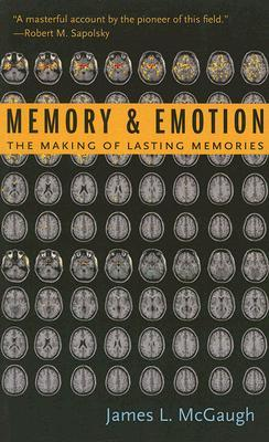 Memory and Emotion : The Making of Lasting Memories