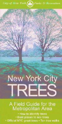 New York City Trees : A Field Guide for the Metropolitan Area