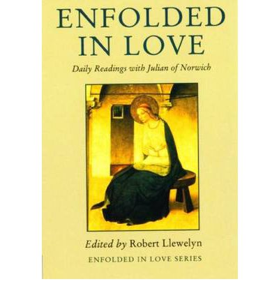 Enfolded in Love : Daily Readings with Julian of Norwich