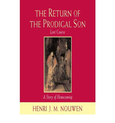 The Return of the Prodigal Son: Study Course