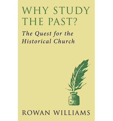 Why Study the Past? : The Quest for the Historical Church