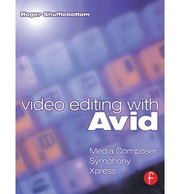 Video Editing with Avid : Media Composer, Symphony, Xpress