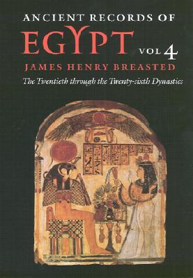 Ancient Records of Egypt: The Twentieth Through the Twenty-Sixth Dynasties Volume 4