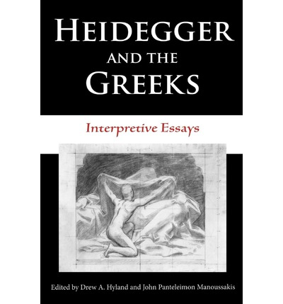 continental essay greek heidegger in interpretive study thought Heidegger and the greeks : interpretive essays martin heidegger's reflection on greek thought is recognized name  heidegger and the greeks : interpretive.
