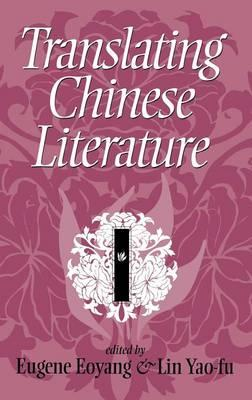 Translating Chinese Literature : 1st International Conference on the Translation of Chinese Literature : Selected Papers