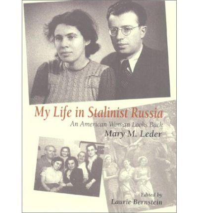 My life in stalinist russia by mary leder