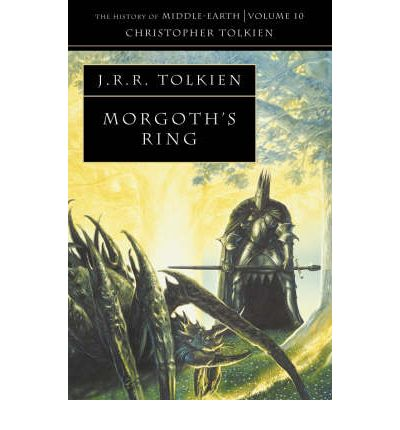 The Morgoth's Ring (the History of Middle-Earth, Book 10)
