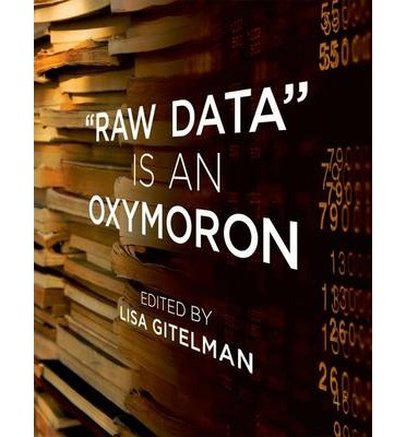 """Raw Data"" is an Oxymoron"
